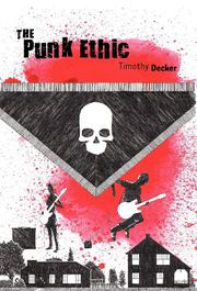 THE PUNK ETHIC by Timothy Decker