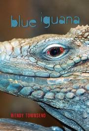 BLUE IGUANA by Wendy Townsend