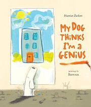 MY DOG THINKS I'M A GENIUS by Harriet Ziefert