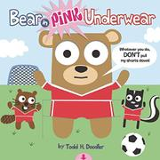 BEAR IN PINK UNDERWEAR by Todd H.  Doodler