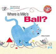 WHERE IS MILO'S BALL? by Mike Austin