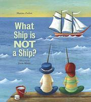 WHAT SHIP IS NOT A SHIP? by Harriet Ziefert