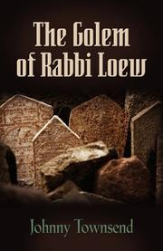 THE GOLEM OF RABBI LOEW by Johnny Townsend