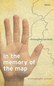 IN THE MEMORY OF THE MAP by Christopher Norment