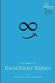 Cover art for THE LEGACY OF DAVID FOSTER WALLACE