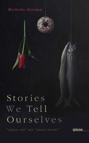 STORIES WE TELL OURSELVES by Michelle Herman