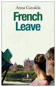 FRENCH LEAVE by Anna Galvada