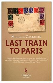 THE LAST TRAIN TO PARIS by Michele Zackheim