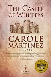 THE CASTLE OF WHISPERS by Carole Martinez