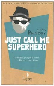 JUST CALL ME SUPERHERO by Alina Bronsky