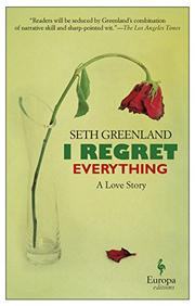 I REGRET EVERYTHING by Seth Greenland