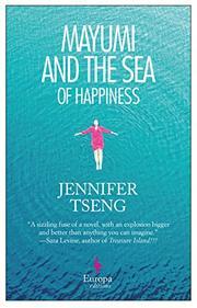 MAYUMI AND THE SEA OF HAPPINESS by Jennifer Tseng