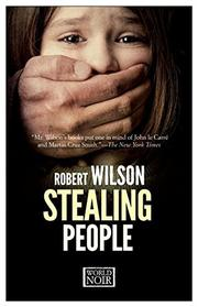 STEALING PEOPLE by Robert Wilson