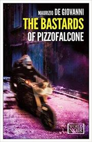 THE BASTARDS OF PIZZOFALCONE by Maurizio de Giovanni