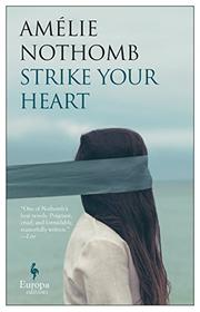 STRIKE YOUR HEART by Amélie Nothomb