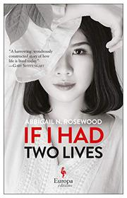 IF I HAD TWO LIVES by Abbigail Rosewood