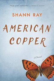 AMERICAN COPPER by Shann Ray
