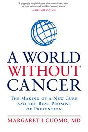 A WORLD WITHOUT CANCER by Margaret I. Cuomo