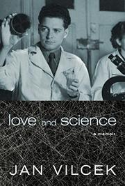 LOVE AND SCIENCE by Jan Vilcek