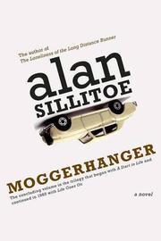 MOGGERHANGER by Alan Sillitoe