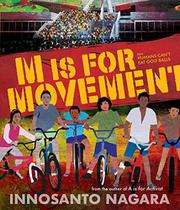 M IS FOR MOVEMENT by Innosanto Nagara