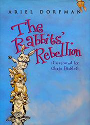 THE RABBITS' REBELLION by Ariel Dorfman