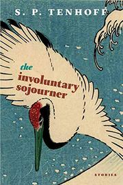 THE INVOLUNTARY SOJOURNER by S.P. Tenhoff