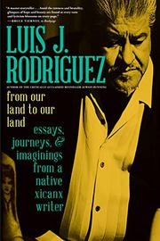 FROM OUR LAND TO OUR LAND by Luis J. Rodriguez