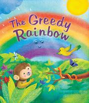 THE GREEDY RAINBOW by Susan Chandler