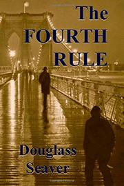 THE FOURTH RULE by Douglass Seaver