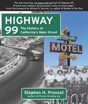 HIGHWAY 99 by Stephen H.  Provost