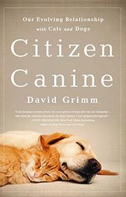 CITIZEN CANINE by David Grimm