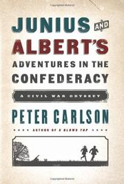 JUNIUS AND ALBERT'S ADVENTURES IN THE CONFEDERACY by Peter Carlson