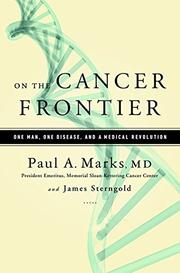 ON THE CANCER FRONTIER by Paul A. Marks