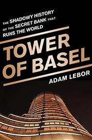 TOWER OF BASEL by Adam LeBor