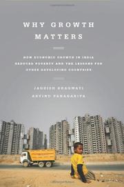 WHY GROWTH MATTERS by Jagdish Bhagwati
