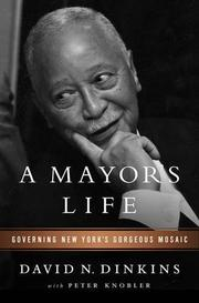 A MAYOR'S LIFE by David N. Dinkins