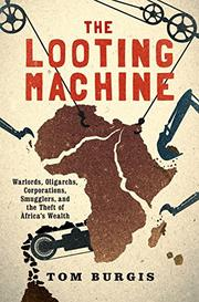 THE LOOTING MACHINE by Tom Burgis