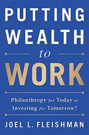 PUTTING WEALTH TO WORK by Joel L.  Fleishman