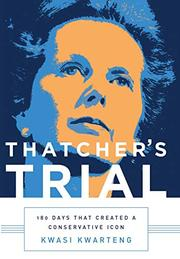 THATCHER'S TRIAL by Kwasi Kwarteng