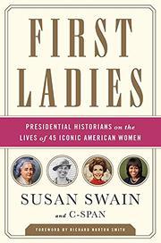 FIRST LADIES by Susan Swain