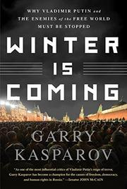 WINTER IS COMING by Garry Kasparov