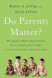 DO PARENTS MATTER? by Robert LeVine