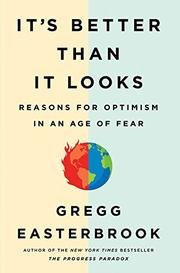 IT'S BETTER THAN IT LOOKS by Gregg Easterbrook