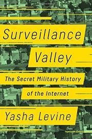 SURVEILLANCE VALLEY by Yasha Levine