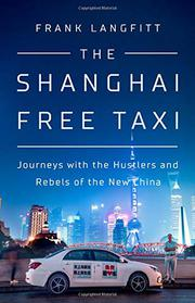 THE SHANGHAI FREE TAXI by Frank Langfitt