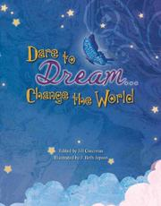 Book Cover for DARE TO DREAM...CHANGE THE WORLD