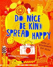 DO NICE BE KIND SPREAD HAPPY by Bernadette Russell