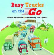 BUSY TRUCKS ON THE GO by Eric Ode