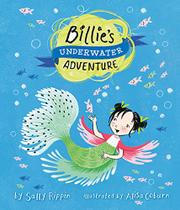 BILLIE'S UNDERWATER ADVENTURE by Sally Rippin